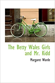 Book The Betty Wales Girls and Mr. Kidd