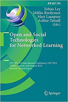Book Open and Social Technologies for Networked Learning (IFIP Advances in Information and Communication Technology)