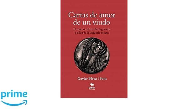 Amazon.com: Cartas de amor de un viudo: El misterio de las almas gemelas a la luz de la sabiduría antigua (Spanish Edition) (9788468680125): Xavier Pérez ...