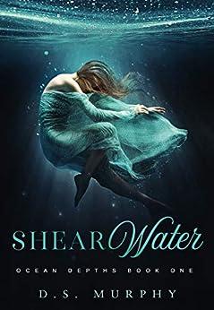 Shearwater: A Mermaid Romance by [Murphy, D.S.]