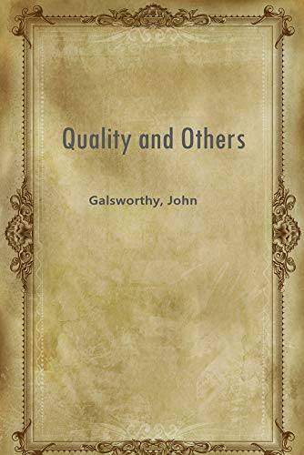 quality by john galsworthy full text
