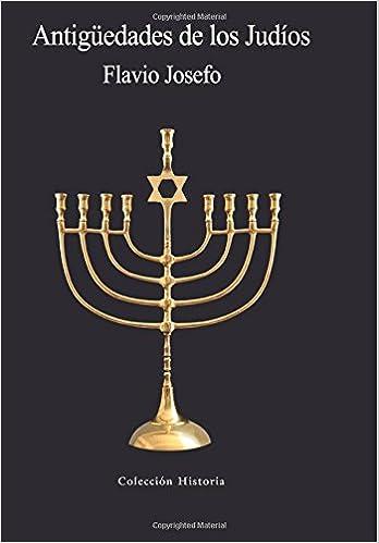 Antigüedades De Los Judíos (Coleccion Historia): Amazon.es: Flavio Josefo: Libros