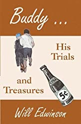 Buddy . . . His Trials and Treasures by Edwinson, Will (2005) Paperback