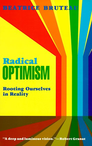 Radical Optimism: Rooting Ourselves in Reality
