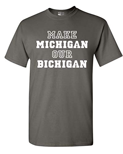 Make Michigan Our Bichigan Adult T-Shirt Tee (XXXX Large, Charcoal)