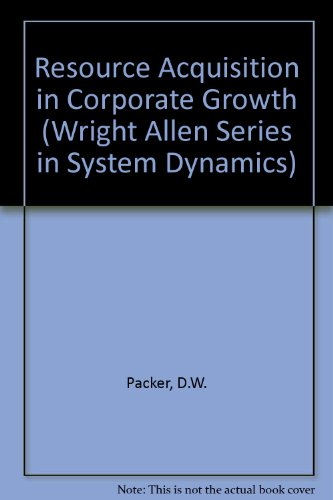 Resource Acquisition in Corporate Growth (Wright Allen Series in System Dynamics)