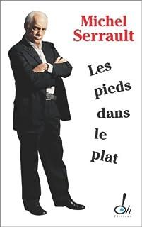 Les pieds dans le plat : journal 2003-2004, Serrault, Michel