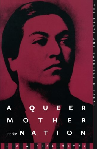 a literary analysis of mother in fear by gabriela mistral Originally known as lucila godoy y alcayaga, gabriela mistral may not be one of the most well-known latin-american poets of the twentieth century, but her passionate poetry and distinctive voice gained her the honor of becoming the first latin american woman to win the nobel prize for literature in 1945.