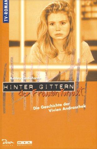 Hinter Gittern, der Frauenknast, Bd.3, Die Geschichte der Vivien Andraschek