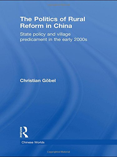 The Politics of Rural Reform in China: State Policy and Village Predicament in the Early 2000s (Chinese Worlds)