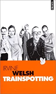 Trainspotting, Welsh, Irvine