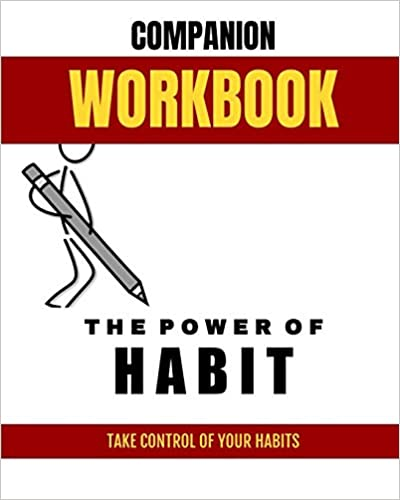 Companion Workbook: The Power of Habit: Take control of your