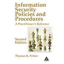 Information Security Policies and Procedures: Guidelines for Effective Information Security Management