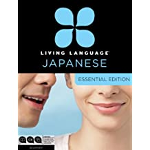 Living Language Japanese, Essential Edition: Beginner course, including coursebook, 3 audio CDs, Japanese reading & writing guide, and free online learning