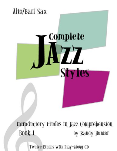 Download Complete Jazz Styles Introductory Etudes in Jazz Comprehension, Book1: Alto/Bari Sax PDF