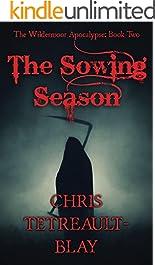 The Sowing Season (The Wildermoor Apocalypse Book 2)