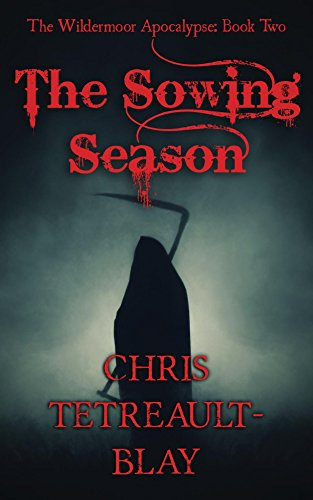 The Sowing Season (The Wildermoor Apocalypse Book 2)