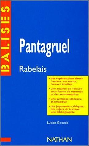 """Télécharger en ligne """"Pantagruel"""", François Rabelais : Des repères pour situer l'auteur, ses écrits, l'oeuvre étudiée... pdf, epub"""