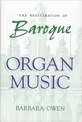 Book The Registration of Baroque Organ Music