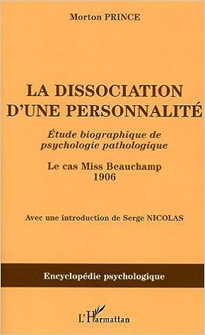 La dissociation d'une personnalité : Etude biographique de psychologie pathologique pdf epub
