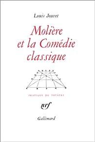 Molière et la comédie classique par Louis Jouvet