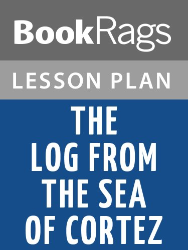 Lesson Plans The Log from the Sea of Cortez (The Log From The Sea Of Cortez Ebook)