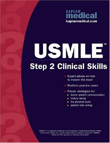 Kaplan Medical USMLE Step 2 Clinical Skills (Kaplan USMLE)