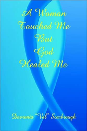 Book A Woman Touched Me, But God Healed Me