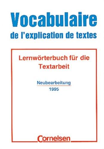 Vocabulaire de l'explication de textes: Lernwörterbuch für die Textarbeit