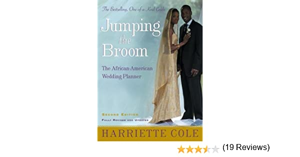 Jumping The Broom Second Edition African American Wedding Planner Harriette Cole 9780805073294 Amazon Books