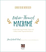 Natural-Themed Macramé: Stunning Animals, Trees and Other Earth-Inspired Wall Décor (English Edition)