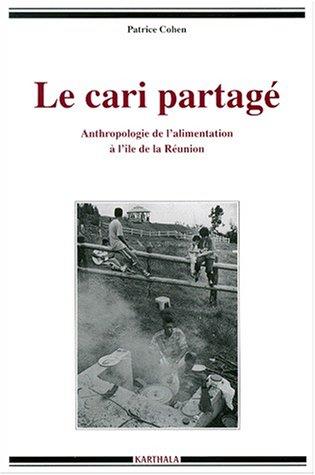 Le Cari partagé : Anthropologie de l'alimentation à l'île de la Réunion