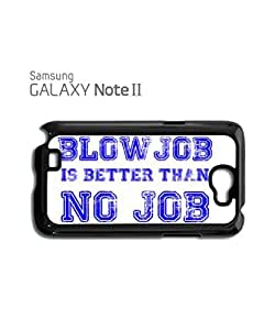 Blowjob is Better Than No Job Mobile Cell Phone Case Samsung Note 2 White