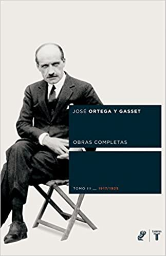 Book Ortega y Gasset III Obras Completas (Spanish Edition) by Jose, Jose Ortega y. Gasset (2005-10-31)