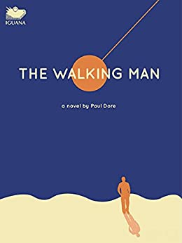 The Walking Man by [Dore, Paul]