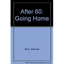 After sixty: Going home