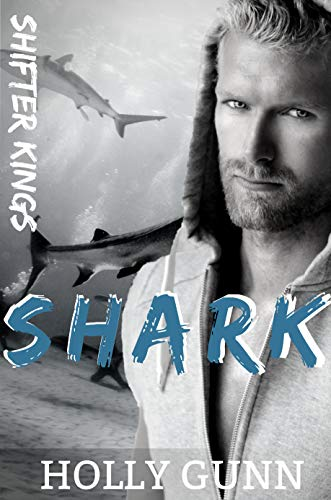 SHARK (Shifter Kings Nashville Book 3) by [Gunn, Holly]
