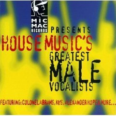 Mic Mac Presents House Musics Greatest Male Vocalists