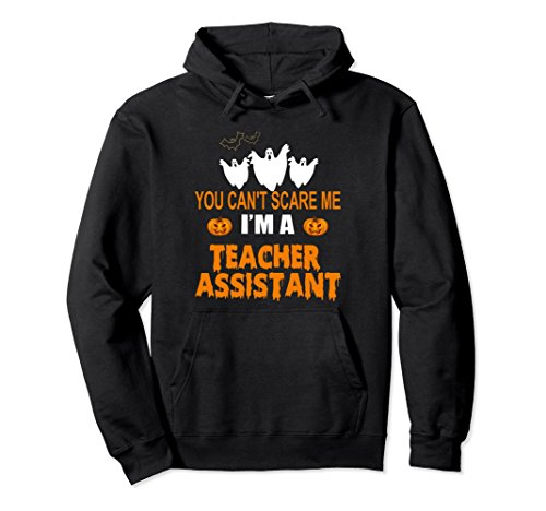 You Cant Scare Me Im A Teachr Assistant Halloween Tshirt -