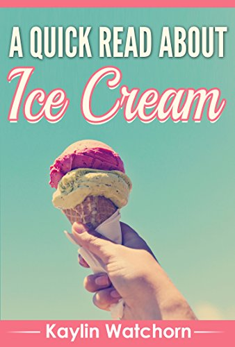 (A Quick Read About Ice Cream)
