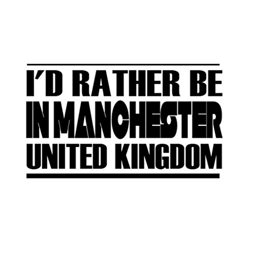 Tag Xpress - I'D RATHER BE IN MANCHESTER UNITED KINGDOM Car Laptop Wall Sticker