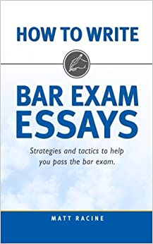 How to Write Bar Exam Essays: Strategies and Tactics to Help You ...