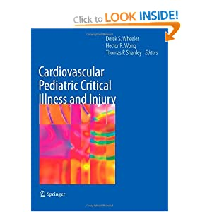 Cardiovascular Pediatric Critical Illness and Injury Derek S. Wheeler, Hector R. Wong, Thomas P. Shanley