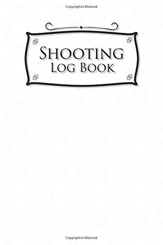 Shooting Log Book: Shooter Hand Book, Shooters Log, Shooting Log, Shot Recording with Target Diagrams, White Cover (Volume 33) pdf epub