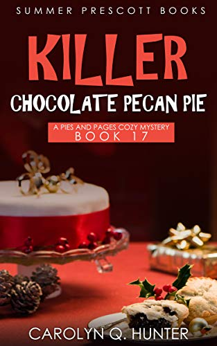 Killer Chocolate Pecan Pie (Pies and Pages Cozy Mysteries Book 17)