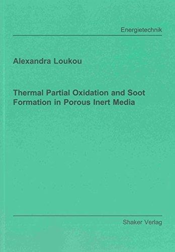 Download Thermal Partial Oxidation and Soot Formation in Porous Inert Media (Berichte aus der Energietechnik) PDF
