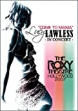 LUCY LAWLESS COME TO MAMA LIVE ROXY THEATRE CONCERT 2007 DVD