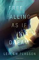 Free Falling, As If in a Dream: The Story of a Crime