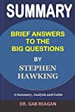 SUMMARY Brief Answers to the Big Questions by Stephen Hawking: A Summary, Analysis and Guide