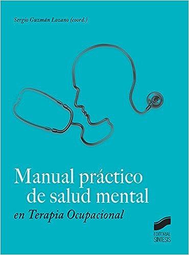 Manual práctico de salud mental en Terapia ocupacional: Amazon.es ...